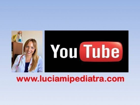 Youtube.LuciamiPediatra.