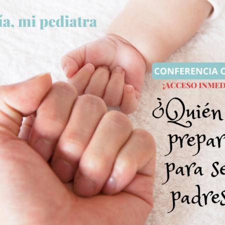 ¿Quién nos prepara para ser padres?