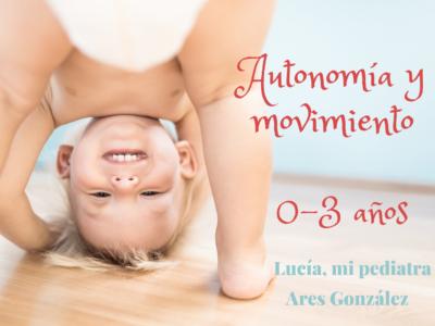 Autonomía y movimiento (0-3 años)